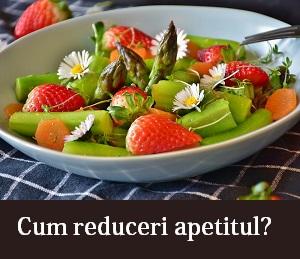 cum reduci apetitul